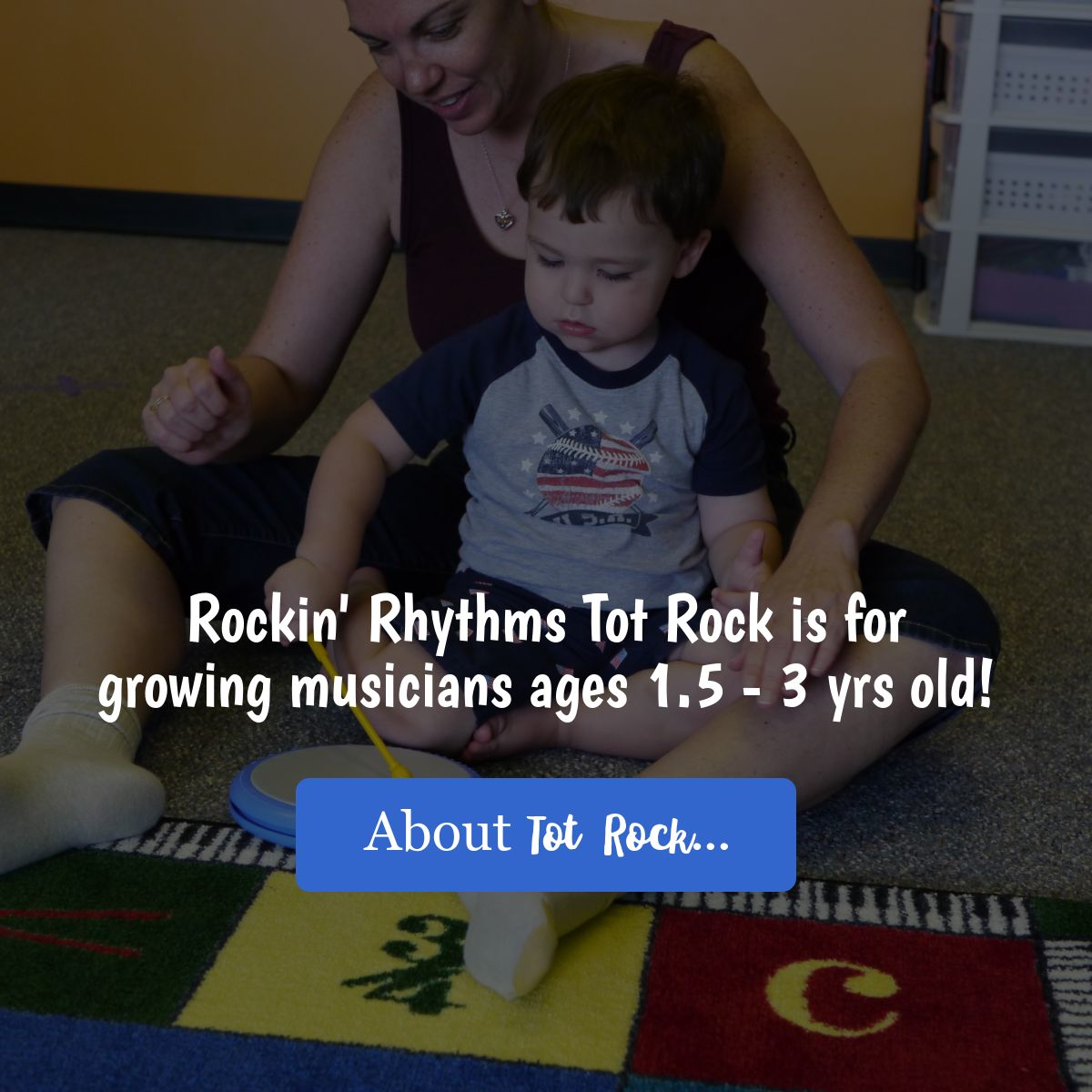 Rockin' Rhythms Tot Rock is for growing musicians from 1.5 - 3 years old. About Tot Rock...