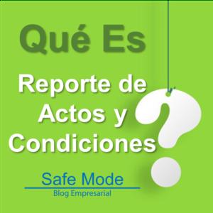 Que es el reporte de actos y condiciones
