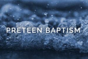 preteen baptism