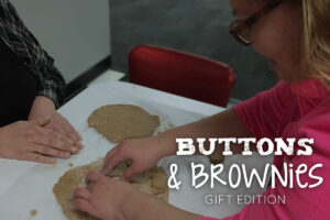 Buttons & Brownies