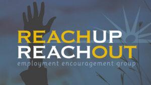 Reach Up Reach Out