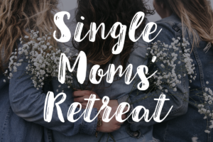 GIFT Single Moms' Retreat