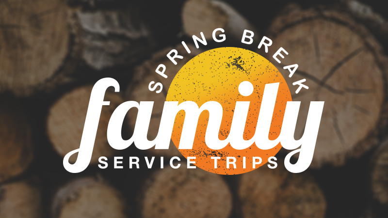 Spring Break Family Service Trips