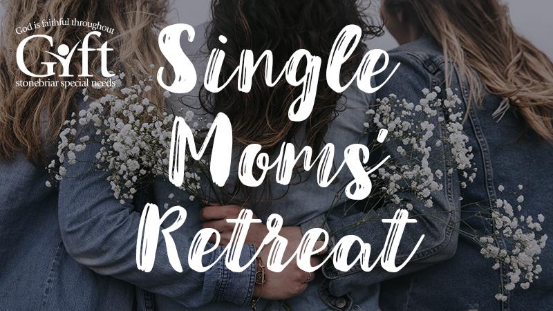 Stonebriar Community Church Special Needs Single Moms Retreat