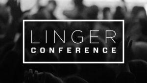 Linger Conference