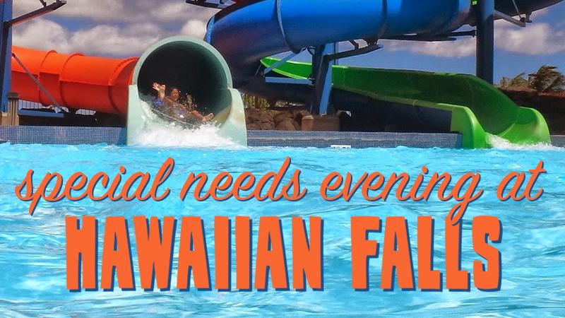Special Needs Evening at Hawaiian Falls