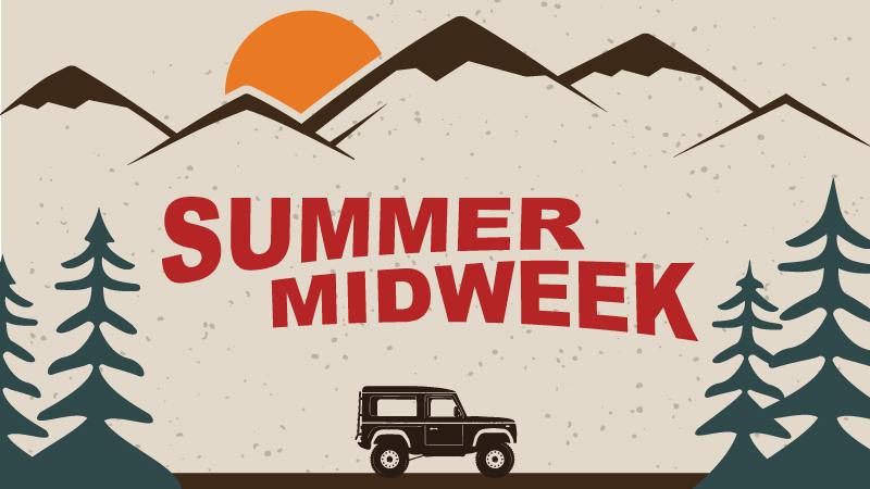 Summer Midweek