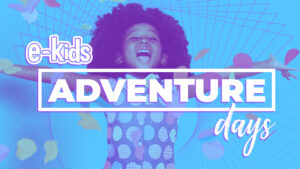 E-kids Adventure Days