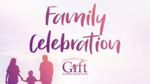 GIFT Family Celebration