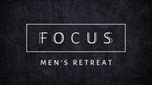 FOCUS: 2019 Men's Retreat
