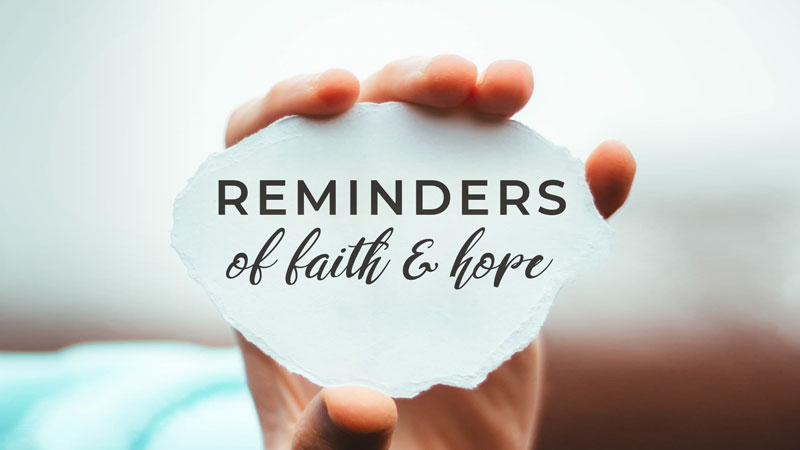 Reminders of Faith and Hope