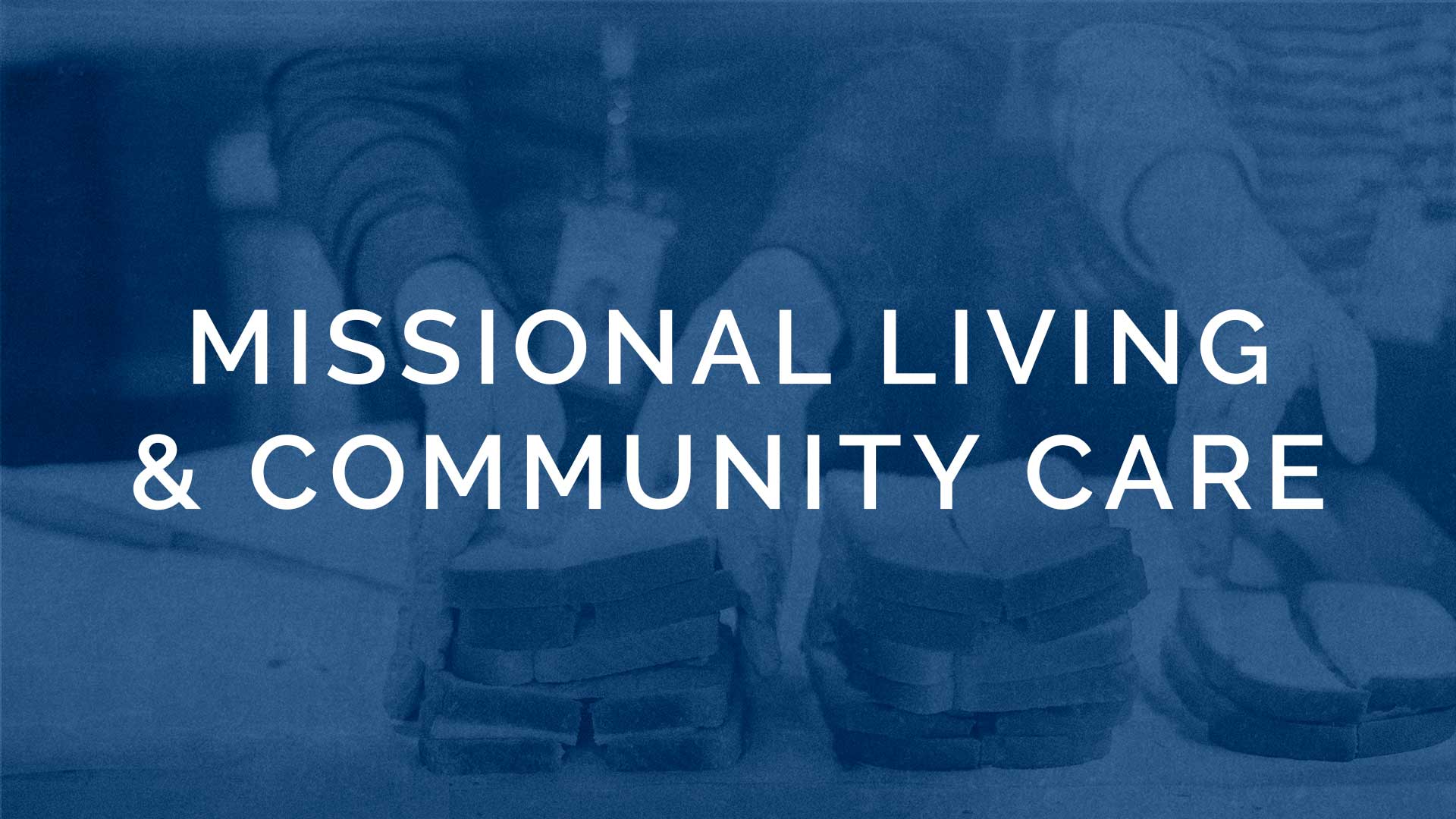 Missional Living & Community Care