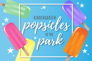 Kindergarten Popsicles in the Park