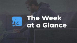 The Week at a Glance