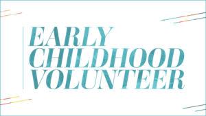 Early Childhood Volunteer