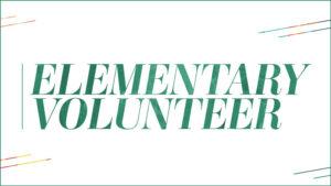 Elementary Volunteer