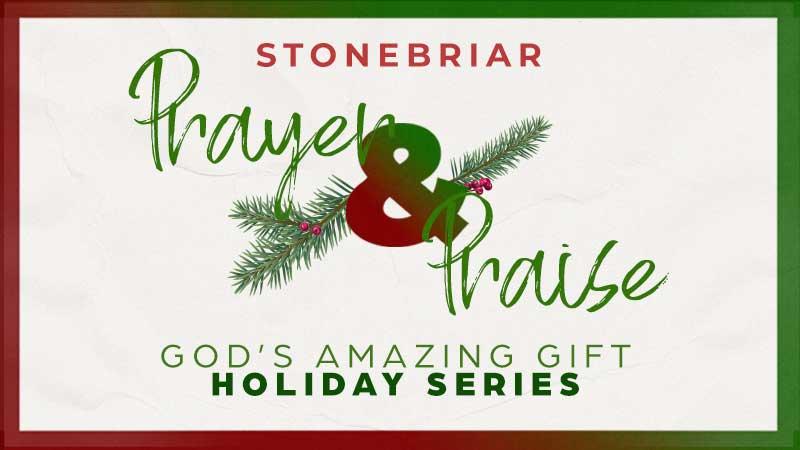 Prayer & Praise: Holiday Series