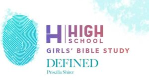 High School Girl's Bible Study: Defined