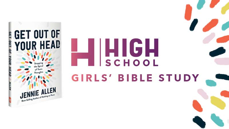 High School Girl's Bible Study: Get Out of Your Head