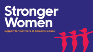 Stronger Women: Support for survivors of domestic abuse