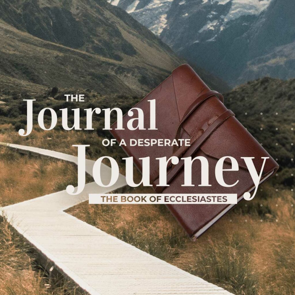 Ecclesiastes: The Journal of a Desperate Journey