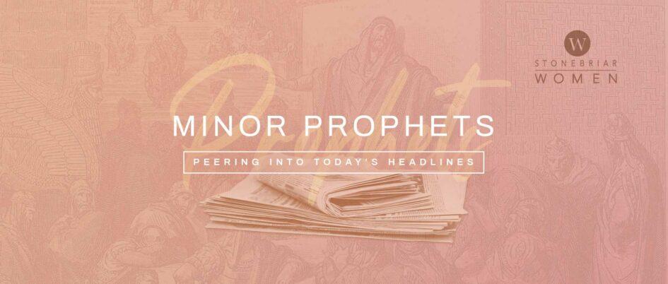 Minor Prophets: Peering Into Today's Headlines