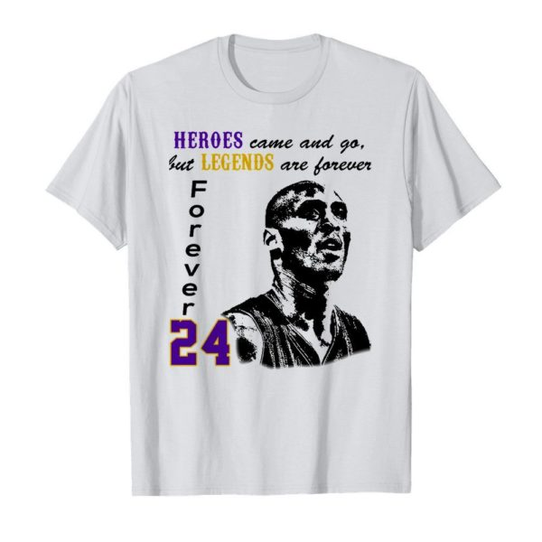 Kobe Bryant Heroes come and go but legends are forever 24 Unisex Tshirt