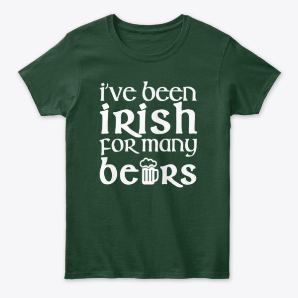 I Have Been Irish For Many Beers Unisex Tshirt