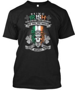 Being Irish - St. Patricks Day Unisex Tshirt