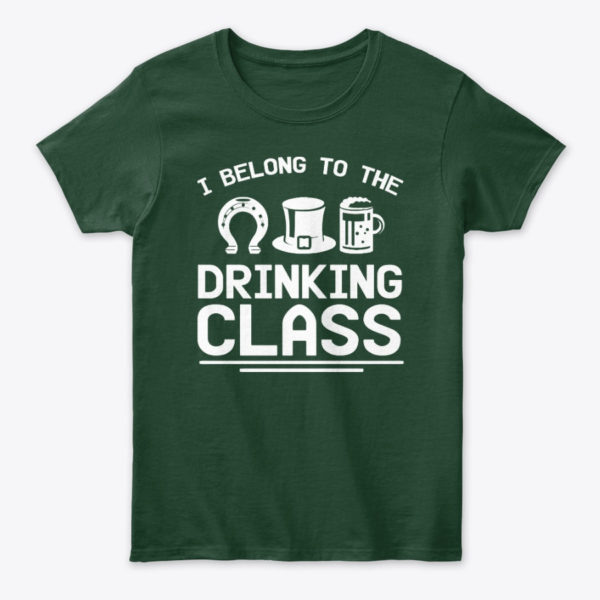 I Belong To The Beer Drinking Class Unisex Tshirt