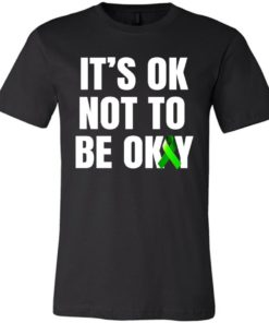 Buy Green Ribbon Its Ok Not To Be Ok Mental Health Awareness Unisex Tshirt