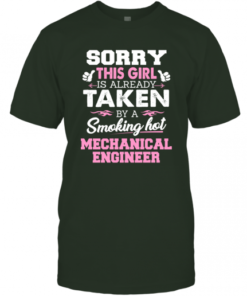 Mechanical Engineer  Gift for Girlfriend Wife or Lover  Sorry This Girl Is Already Taken By Smokin Hot SweatShirt