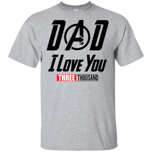 Dad I Love You 3000 T-shirt For Fan Of Endgame And Iron Man Unisex Tshirt