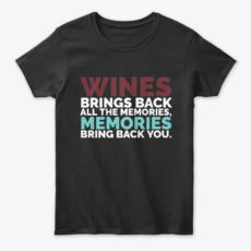 Wines Brings Back All The Memories Unisex Tshirt