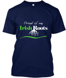 Proud Of My Irish Roots Unisex Tshirt
