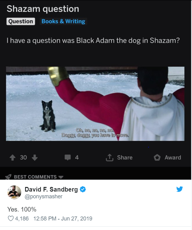 A tweet from David F Sandberg responding to a question asked by a Shazam fan.