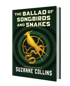 The book cover for The Hunger Games, Mockingjay, prequel, The Ballad of Songbirds and Snakes.