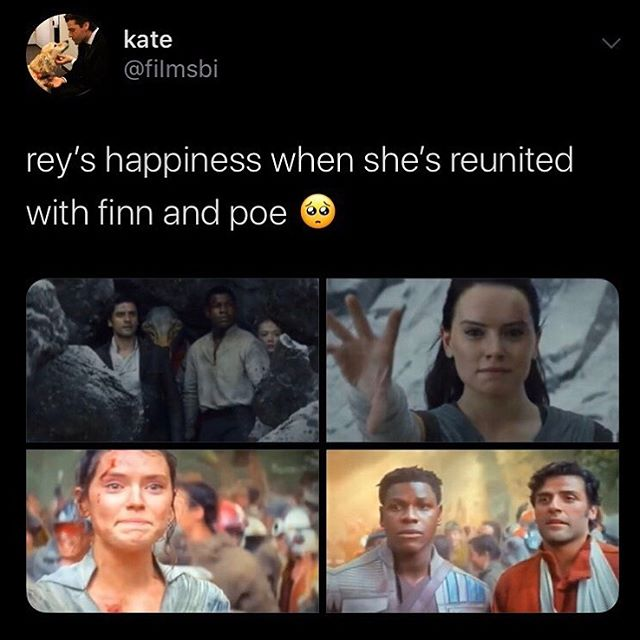"Screenshot of a Tweet captioned ""rey's happiness when she's reunited with finn and poe"" showing shots from The Last Jedi and The Rise of Skywalker that showcase JediStormPilot reunions"