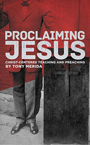 Proclaiming Jesus: Christ-Centered Teaching and Preaching