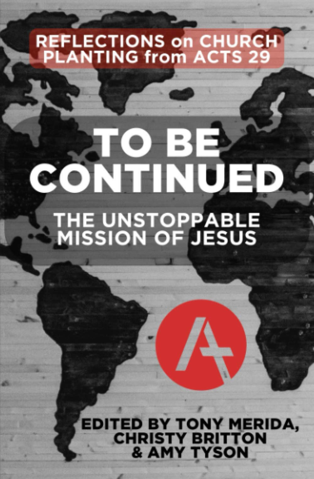 To Be Continued: The Unstoppable Mission of Jesus
