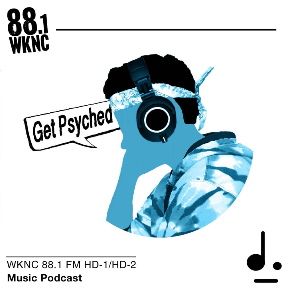 Get Psyched WKNC 88.1 FM HD-1/HD-2 music podcast