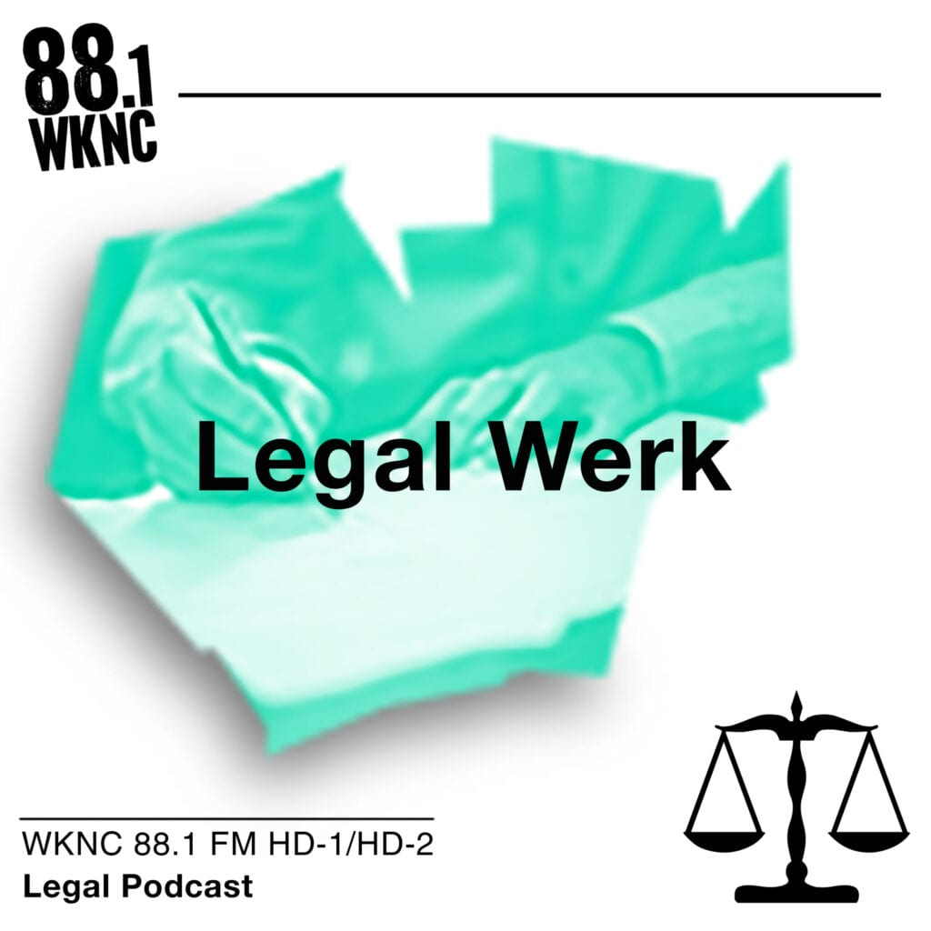 Legal Werk WKNC 88.1 FM HD-1/HD-2 legal podcast