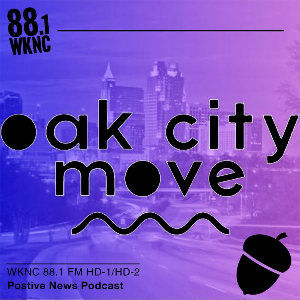 Oak City Move WKNC 88.1 FM HD-1/HD-2 positive news podcast