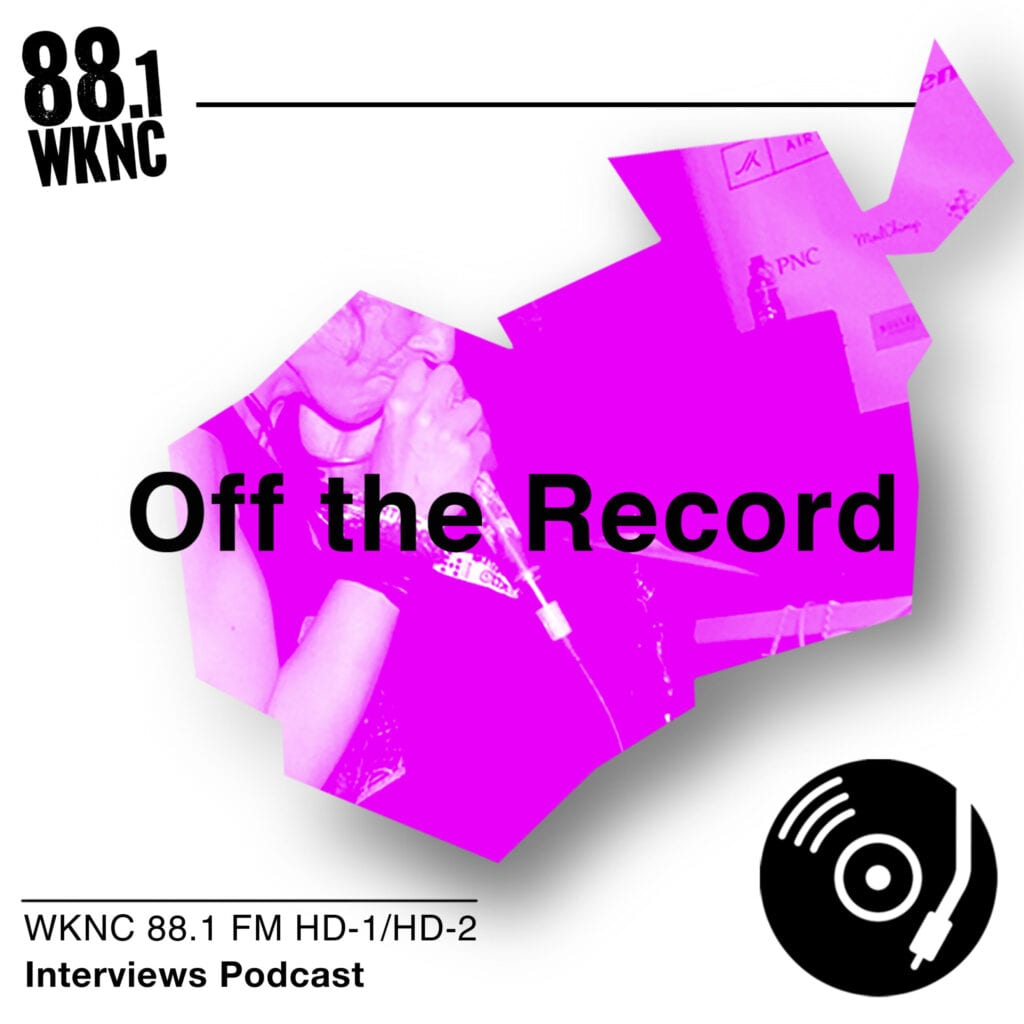 Off The Record WKNC 88.1 FM HD-1/HD-2 interviews podcast