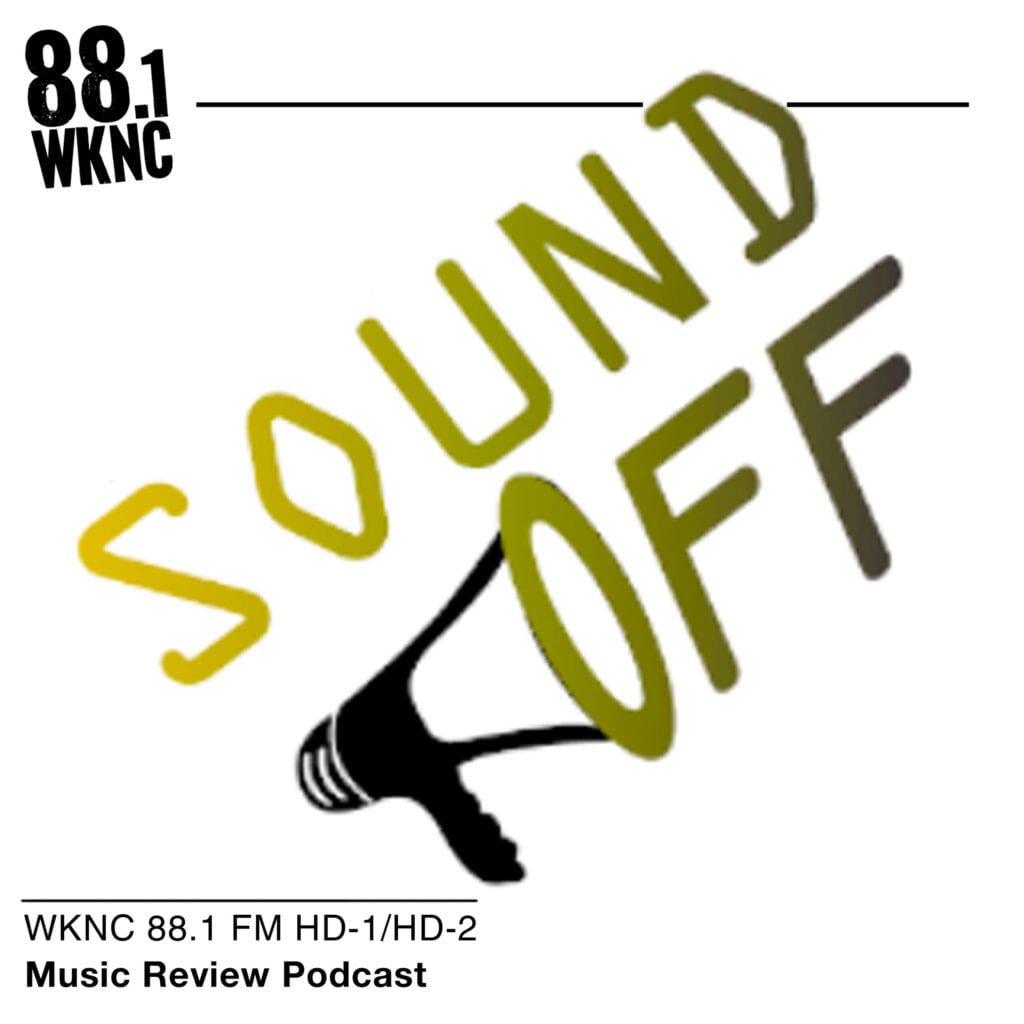 Sound Off WKNC 88.1 FM HD-1/HD-2 music review podcast