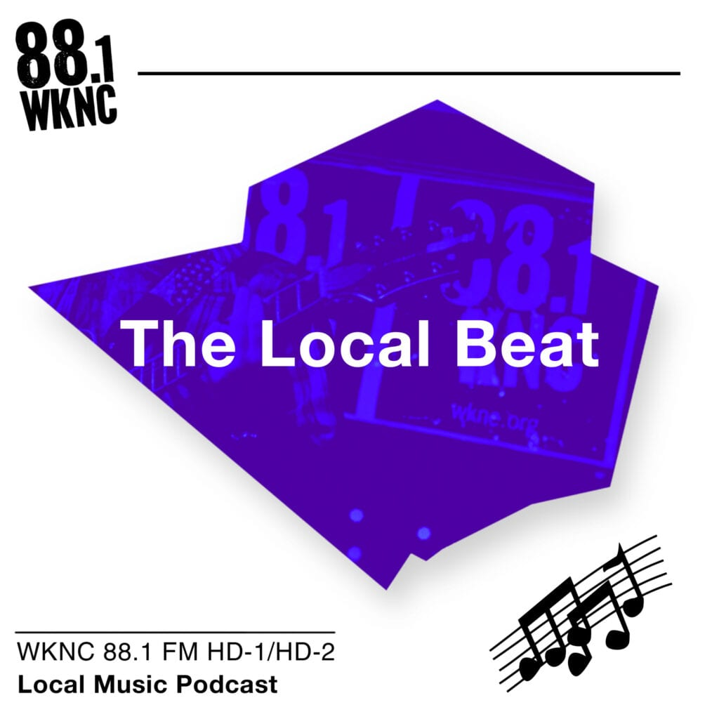 The Local Beat WKNC 88.1 FM HD-1/HD-2 local music podcast