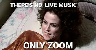 There's No Live Music Only Zoom image with Sigourney Weaver from Ghostbusters