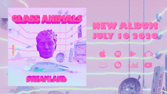 Glass Animals Dreamland New Album July 10, 2020 on Apple Music, Spotify and other platforms