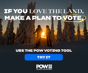 If you love the land, make a plan to vote. Use the POW voting tool.