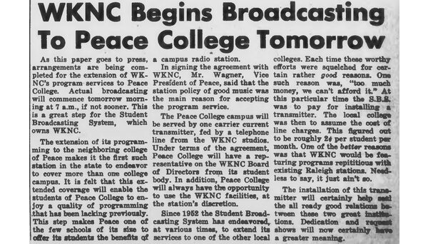 In 1959 WKNC installed a satellite transmitter at Peace College. The expansion made WKNC the first college radio station in the southeast to cover two independent campuses.